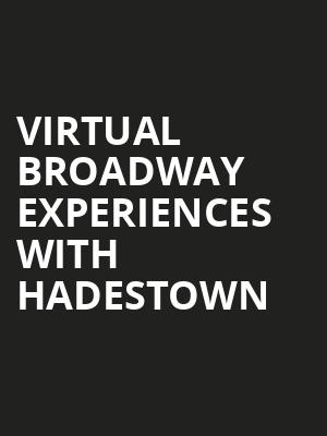 Virtual Broadway Experiences with HADESTOWN, Virtual Experiences for Athens, Athens